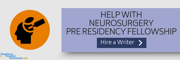 help with pre residency fellowship neurosurgery
