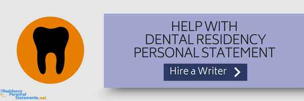 help with dental residency personal statement