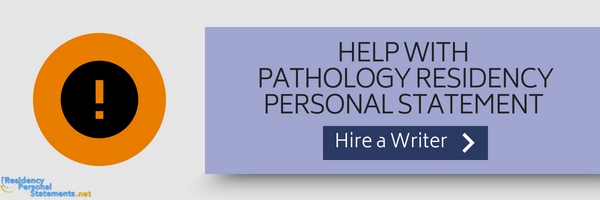 help with pathology residency personal statement